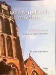 WERELDSMA, JACK - DE LAURENSKERK / 10 jaar feuilletons 2002-2012; geschiedenis, citaten, memorabilia