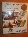 Schaap, D. - Een eeuw wijzer 1883-1983.100 jaar Koninklijke Nederlandse Toeristenbond ANWB