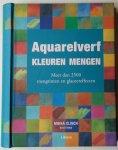 Webb, David / Clinch, Moira - Aquarelverf kleuren en mengen (Meer dan 2500 mengtinten en glaceereffecten)