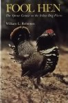Robinson, William L. - Fool Hen the Spruce Grouse on the Yellow Dog Plains