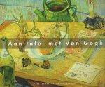 Leeman, Fred, Paul & Marcel Fagel - Aan tafel met Van Gogh (Vincent's leven langs culinaire lijnen), 92 pag. hardcover + stofomslag, gave staat