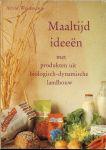 Weidmann Astrid & Isadora Jansen - Smid - Maaltijd ideeen .. met produkten uit Biologisch - Dynamische landbouw