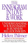 Palmer, Helen - The Enneagram in Love and Work / Understanding Your Intimate and Business Relationships