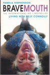 Stephenson, Pamela - Bravemouth. Living with Billy Connolly