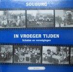 Jan Louws - Souburg in vroeger tijden, deel 3, Scholen en verenigingen, met veel historische foto`s van personen en locaties