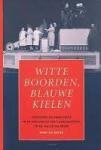 Wilde, Bart de - Witte boorden, blauwe kielen. Patroons en arbeiders in de Belgische textielnijverheid in de 19e en 20e eeuw.
