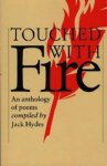 Hydes, Jack - Touched with Fire / An Anthology of Poems