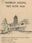 Hiddink-Dijkman, Dinie (verzameld door ...) & Wout Klomp (bewerking) & Lambertus Pasman (illustraties) - Werken zolang het licht was