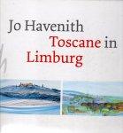 Havenith, Jo - Toscane in Limburg