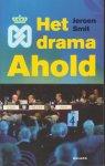 Smit (1963), Jeroen - Het drama Ahold - Februari 2003: het Ahold-imperium stort met een donderend geraas in. Fraude, mismanagement, misleiding, slecht toezicht.