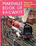Waller, C.E. (editor) - Marshall`s Book of Railways. Pictures and articles covering the world.