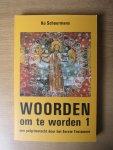 Schuurmans, K. - en Woorden om te Worden Deel 1 - Een pelgrimstocht door het Eerste Testament en 2 - Een pelgrimstocht door het Tweede Testament