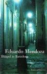 Mendoza, Eduardo - Blijspel in Barcelona
