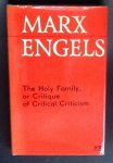 MARX ; ENGELS - The Holy Family, or Critique of Critical Criticism