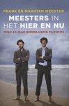 Frank Meester ; Maarten Meester - Meesters in het hier en nu
