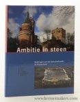 Aarts, B. / W. Landewé / B. Olde Meijerink / F. Vogelzang (eds.). - Ambitie in steen. Bijdragen tot de kastelenkunde in Nederland.