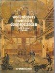 S.Groenveld - Wederdopers menisten doopsgezinden in Nederland. 1530 - 1980 / druk 1