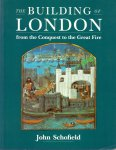 Schofield, John (ds1264) - The Building of London - From the Conquest to the Great Fire