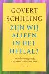 Schilling, Govert - Zijn wij alleen in het heelal ? ...en andere intrigerende vragen over buitenaards leven