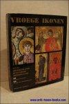 Kurt Weitzmann e.a. - Vroege ikonen van de Sinai en de Balkanlanden: Griekenland, Bulgarije, Joegoslavie.