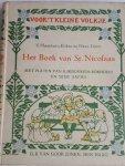 MAATHUIS-ILCKEN, S. en DIETZ, Henr. - Het Boek van St. Nicolaas met platen van B. Midderigh-Bokhorst en Sijtje Aafjes