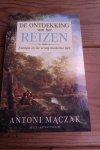 Maczak, Antoni - De ontdekking van het reizen. Europa in de vroeg-moderne tijd
