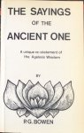 Bowen, P.G. - The sayings of the ancient one; the unique re-statement of the Ageless Wisdom