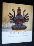 Miriam Lambrecht, Christian Schicklgruber, Huy Le Aphan - Vietnam: kunst en culturen van de prehistorie tot op heden.