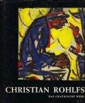 VOGT, Paul. - CHRISTIAN ROHLFS. DAS GRAPHISCHE WERK.