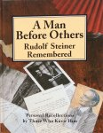 Davy, John and many others - A man before others; Rudolf Steiner remembered / personal recollections by those who knew him