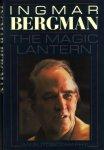Bergman, Ingmar, - The magic lantern.