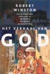 R. Winston - Het verhaal van god Een persoonlijke zoektocht in de wereld van geloof en wetenschap