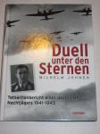 Johnen, Wilhelm - Duell unter den Sternen : Tatsachenbericht eines deutschen Nachtjägers 1941 - 1945