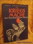 Hugendubel, Paul - Kriegsmache der französischen Presse. Band 1: Die Vorbereitung des Weltkrieges.