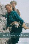 Janice Sanford Beck - No Ordinary Woman The Story of Mary Schaffer Warren