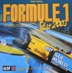 Verhey, Anjès - Formule 1 Start 2003. Dé ideale gids voor alle Grand Prix van 2003. Teams, wagens, coureurs, circuits en invulschema`s