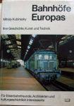 Mihaly Kubinszk - Bahnhofe Europas,Ihre Geschichte,Kunst und Technik