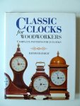 Haigh, Raymond. - Classic Clocks for woodworkers