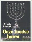 Brachfeld, Sylvain - Onze Joodse buren (Een inleiding in het Jodendom)