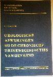 Bakker, N.J. - Urologische afwijkingen bij de chronische urineweginfecties van het kind