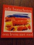 Bunschoten, A. - Ada Bunschoten, een leven met rood