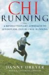 Dreyer, Danny - Chirunning  A Revolutionary Approach to Effortless, Injury-Free Running