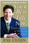 Osteen, Joel - Your Best Life Now - 7 Steps to Living at Your Full Potential