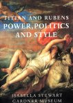 Goldfarb, Hilliard T. - Titian and Rubens, Power, Politics, and Style.