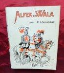Louwerse, P. - Alfer en Wala, een verhaal uit den tijd van Julius Caesar en de Batavieren