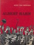 Wehringh, Koos van - Albert Hahn - Tekenen om te ontmaskeren - Biografie van de bekendste Nederlandse politieke tekenaar (met ca. 250 reprodukties)