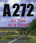 BOOGAART, Pieter - A272 An Ode to a Road