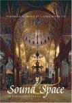 Howard, Deborah - Sound and Space in Renaissance Venice - / Architecture, Music, Acoustics