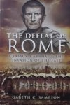 Sampson, Gareth C - Defeat of Rome. Crassus, Carrhae & the invation of the East.