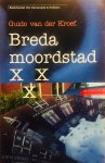 Kroef, Guido. van der - Breda, moordstad.